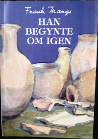 Han begynte om igen